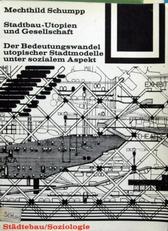 Mechthild Schumpp,Stadtbau-Utopien und Gesellschaft.