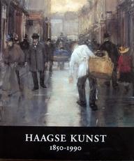 Haagse Kunst 1850-1990.(dec. 1999).