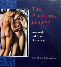 The pleasure of love,an erotic guide to the senses.