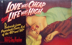 Love was cheap and life was high.