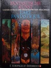 Fantastische Kunst,Wiener Schule des Phant. realismus.