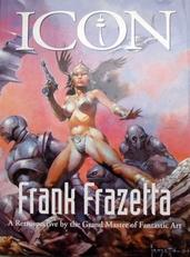 Icon Frank Frazetta,Retrospective of the Grand Master.