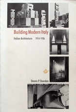 Building Modern Italy,Italian Architecture 1914-1936.