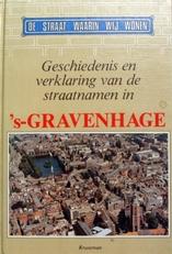 Geschiedenis en verklaring van straatnamen in 's-Gravenhage.