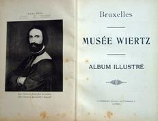 Musee Wiertz. Album Illustre.