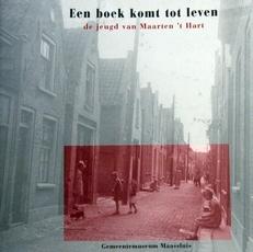 Een boek komt tot leven,de jeugd van Maarten 't Hart.