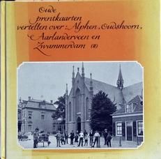 Oude Prentkaarten over Alphen,Oudshoorn,Aarlanderveen