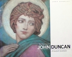 The Paintings of John Duncan. A Scottish Symbolist