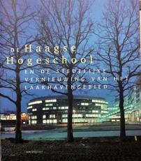 De Haagse Hogeschool en de stedelijke vernieuwing van...