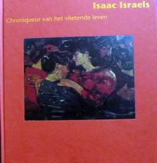 Isaac Israels,Chroniqueur van het vlietende leven.