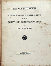 De gebouwen van de Oost- en West-Indische Comp. in Nederland