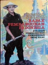 Bapak Pembangunan IndonesiaPresiden Soeharto