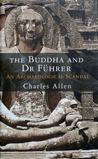 The Buddha and Dr. Fuhrer.An archaeological Scandal.