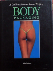 Body Packaging.A guide to Human Sexual Display.