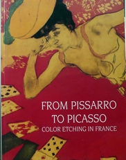 From Pissarro to Picasso,colour etching in France.