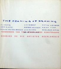 The meaning of drawing.Tek. van tien Ned. Kunstenaars.