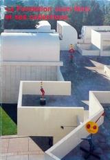 La Fondation Joan Miro et ses collections.