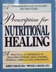 Prescription for Nutritional Healing.