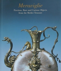 Meraviglie,Precious,Rare and Curious Objects from Medici etc