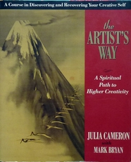 The Artist's Way,a spiritual path to higher creativity.