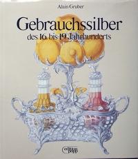Gebrauchssilber des 16. bis 19 Jahrhunderts
