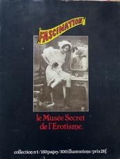 Fascination,le musee Secret de l'Erotisme.(volume 1,2,3).