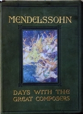 Mendelsohn,days with the great composers.