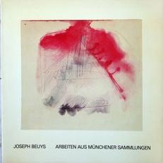 Joseph Beuys Arbeiten aus Munchener Sammlungen