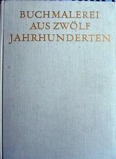Buchmalerei aus zwolf Jahrhunderten