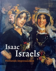 Isaac Israels. Hollands impressionist.