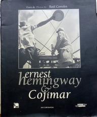 Ernest Hemingway & Cojimar.