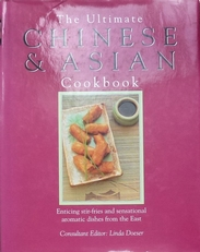 The Ultimate Chinese & Asian Cookbook.