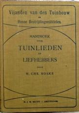 Vijanden van den Tuinbouw.Handboek voor tuinlieden.