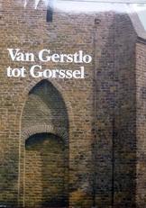 Van Gerstlo tot Gorssel.