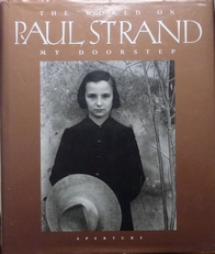 Paul Strand .The world on my doorstep.