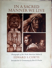 In a Sacred Manner we live,Photographs of the Indians.