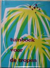 Tuinboek voor de tropen.