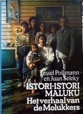 Istori-Istori Maluku.Het verhaal van de Molukkers.