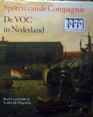 Sporen van de Compagnie.De VOC in Nederland.