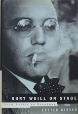 Kurt Weill on stage,from Berlin to Broadway.