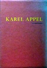 Karel Appel .Ik wou dat ik een vogel was & K.A. 1988-1990.
