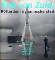Kop van Zuid.Rotterdam dynamische stad.