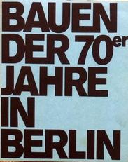 Bauen der 70er Jahre in Berlin.