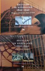 Bruggen in Nederland.1800-1940. deel II en deel III