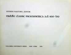 Middleclassic Mesoamerica ; a.d. 400-700.