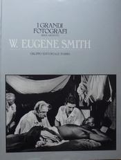 I grandi Fotografi.W. Eugene Smith.