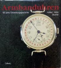 Armbanduhren. 100 Jahre Entwickelungsgeschichte.