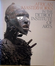 African masterworks in the Detroit institute of arts.
