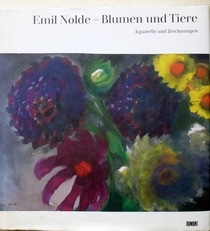 Emil Nolde - Blumen und Tiere.Aquarelle und Zeichnungen.