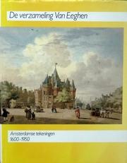 De verzameling Van Eeghen.Amsterdamse tekeningen v.a 1600.